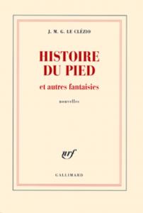 Histoire du pied et autres fantaisies--Nouvelles--J.M.G.Le Clézio  9782070136346-202x300