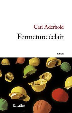 Fermeture éclair Roman de Carl Aderhold 9782709636261-g