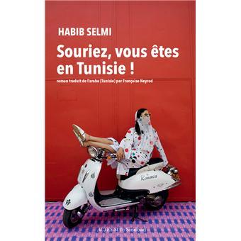 Souriez vous êtes en Tunisie de Habib Selmi 9782330019945